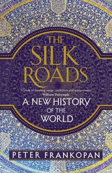 silk roads peter frankopan bloomsbury