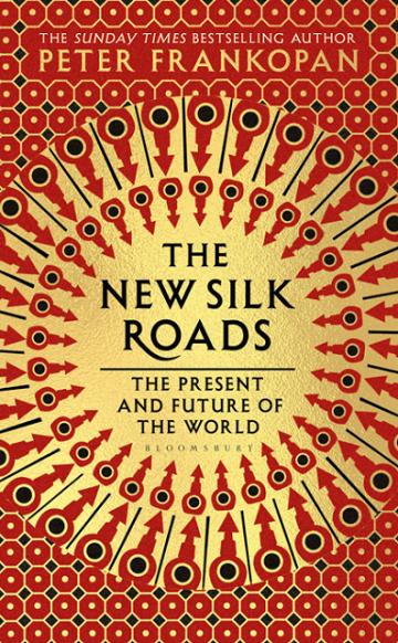 the new silk roads peter frankopan bloomsbury
